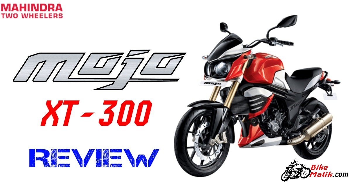 Mahindra Mojo XT 300 : Review