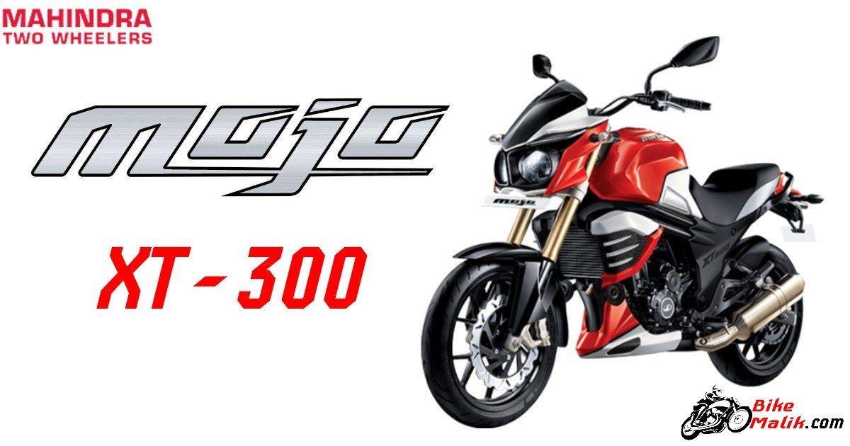 Mahindra Mojo XT 300 Features, Specs, Mileage, Pricing, Colors & Images