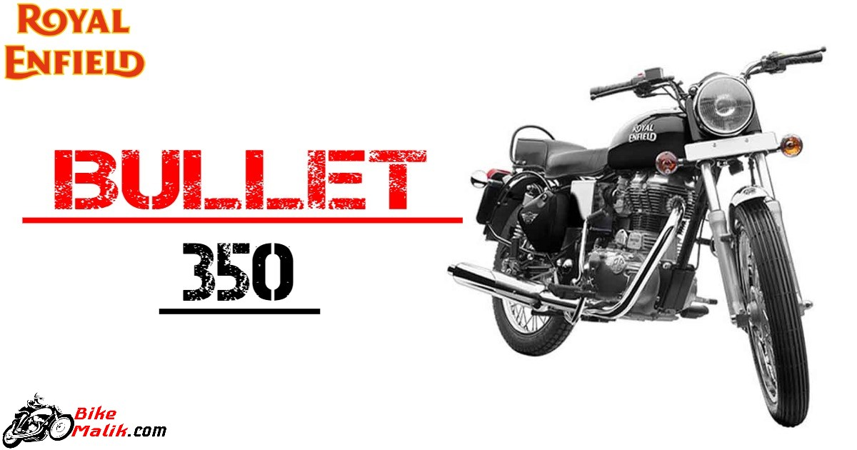 Royal Enfield Bullet 350 Price, Features, Specs, Mileage, Colors, Images & 360 View