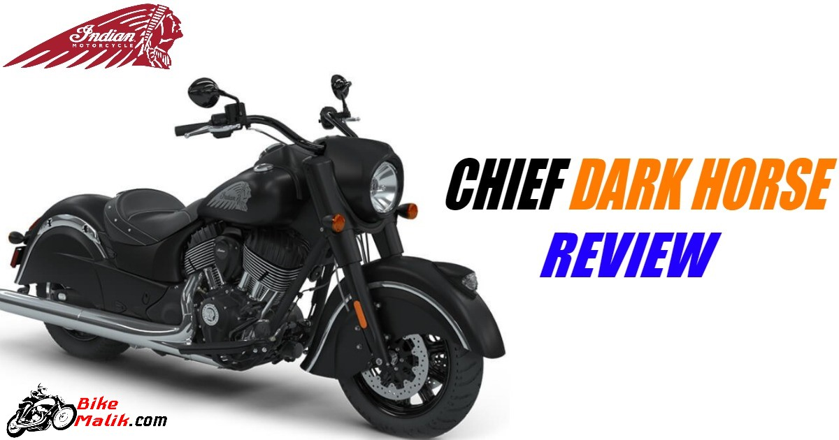 Indian Chief Dark Horse : Review