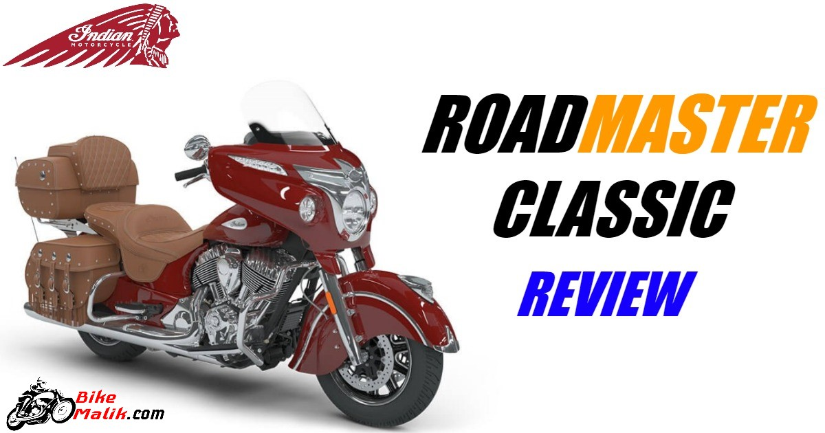 Indian Roadmaster Classic : Review