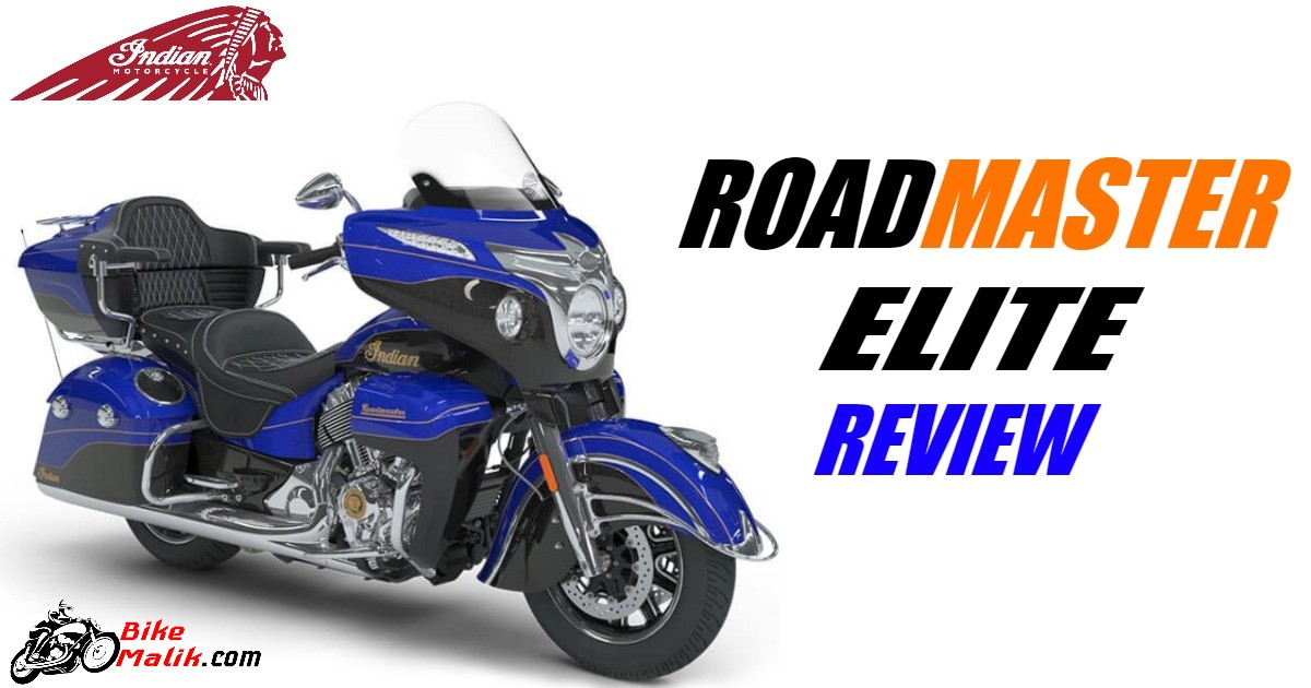 Indian Roadmaster Elite : Review