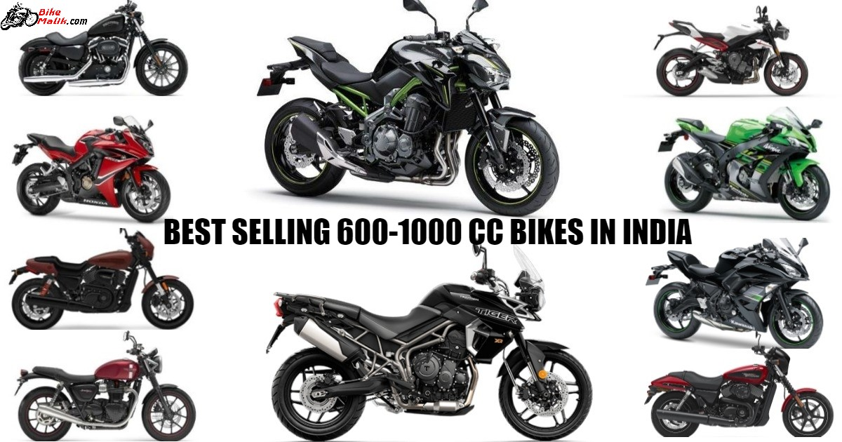 Top 10-Best Selling Bikes Between 600cc-1000cc in India