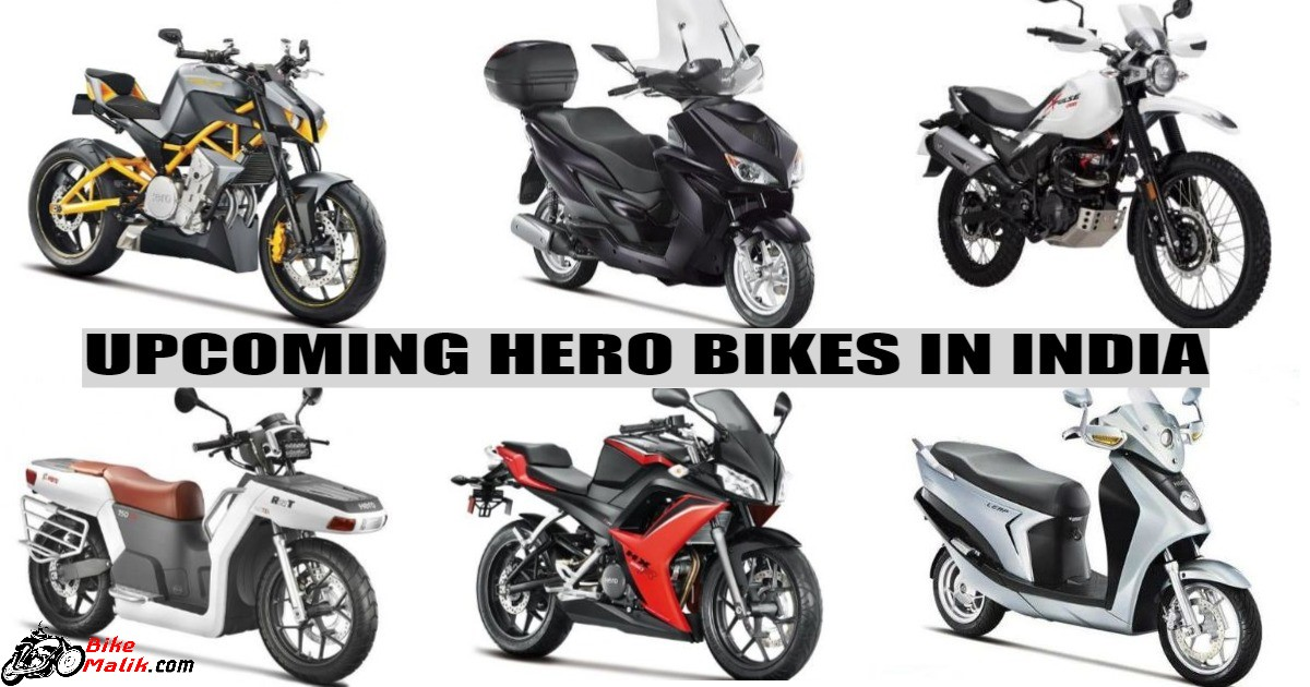 Hero Upcoming Bikes For 2018-19 In India
