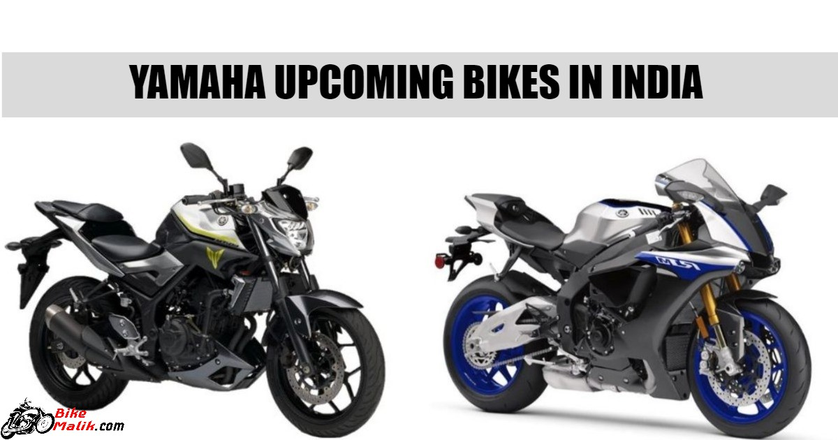 Upcoming Yamaha Bikes In India For 2018-19
